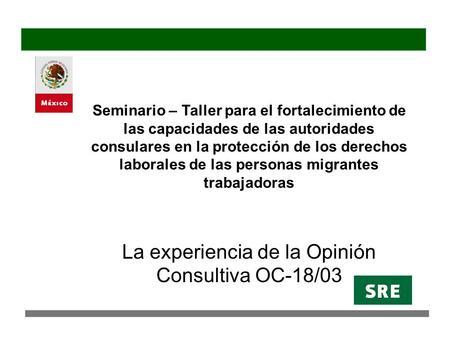 Seminario – Taller para el fortalecimiento de las capacidades de las autoridades consulares en la protección de los derechos laborales de las personas.