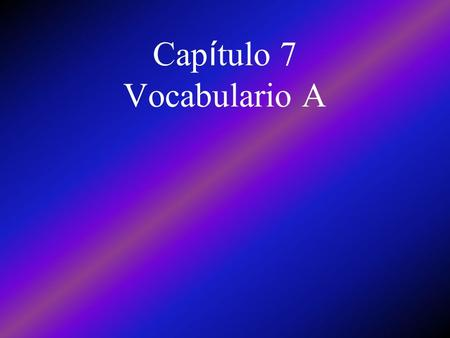 Cap í tulo 7 Vocabulario A improbable unlikely probable likely.